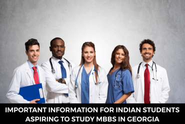 Important Information For Indian Students Aspiring To Study MBBS in Georgia